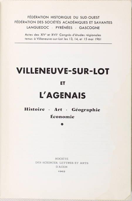 . Villeneuve-sur-Lot et l'Agenais. Histoire - Art - Géographie - Economie, livre rare du XXe siècle