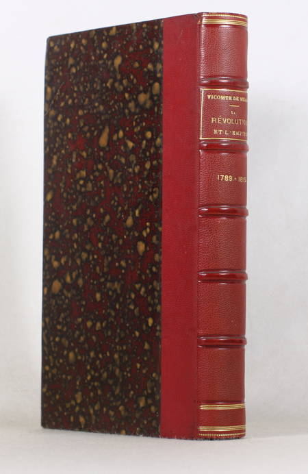 MEAUX (Vicomte de). La révolution et l'empire. 1789-1815. Etude d'histoire politique, livre rare du XIXe siècle