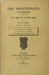LEHR (Henry). Les protestants d'autrefois. Sur mer et outre mer. La marine de commerce - La marine de guerre - Voyageurs et colonisateurs