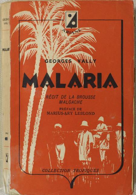 VALLY (Georges). Malaria. Récit de la brousse malgache, livre rare du XXe siècle