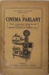 SOULIER (Alfred). Le cinéma parlant. Procédés d'enregistrement électrique des sons. Prises de vues et de sons. Appareils de projection et de reproduction sonore