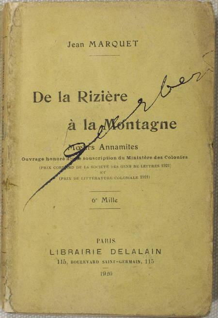 Jean MARQUET - De la rizière à la montagne - Moeurs annamites - 1920 - Photo 0 - livre moderne