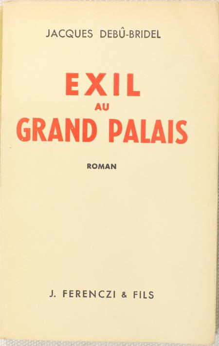 DEBU-BRIDEL - Exil au grand palais - 1948 - Envoi - EO - 1/30 sur vélin - Photo 1 - livre rare
