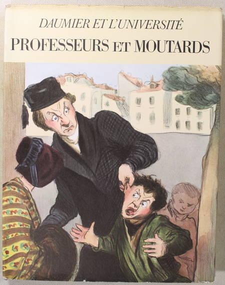 PICARD (Raymond). Daumier et l'université. Professeurs et moutards. Préface catalogue et notice par Raymond Picard, professeur à la Sorbonne