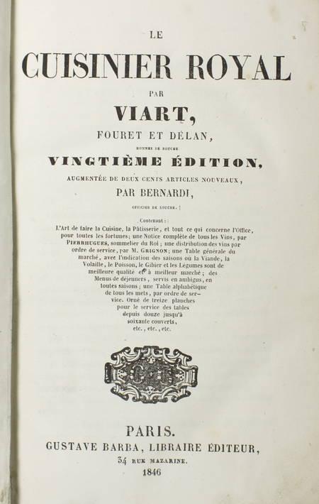 Bertrandi - Le CUISINIER ROYAL par Viart, Fouret et Délan, hommes de bouche 1846 - Photo 2 - livre romantique