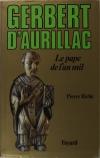 Pierre Riché - Gerbert d Aurillac. Le pape de l an mil - 1990 - Dédicace - Photo 0 - livre moderne