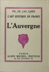 LAS CASES - L art rustique en France. L Auvergne - 1933 - Photo 0 - livre moderne