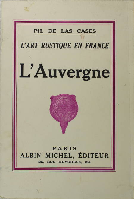 LAS CASES - L'art rustique en France. L'Auvergne - 1933 - Photo 0 - livre rare