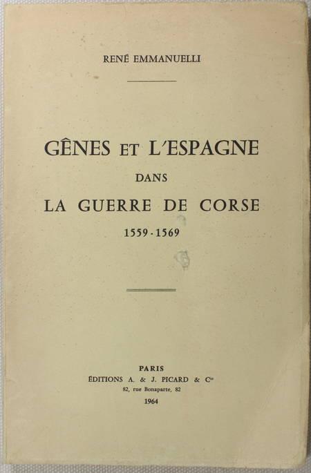 EMMANUELLI (René). Gênes et l'Espagne dans la guerre de Corse. 1559-1569