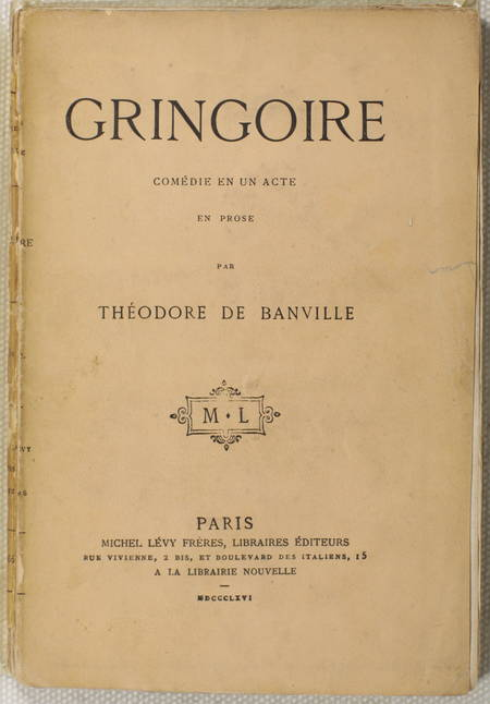BANVILLE (Théodore de). Gringoire. Comédie en un acte représentée pour la première fois à Paris, sur le Théâtre-Français, par les comédiens de l'Empereur, le 23 juin 1866, livre rare du XIXe siècle