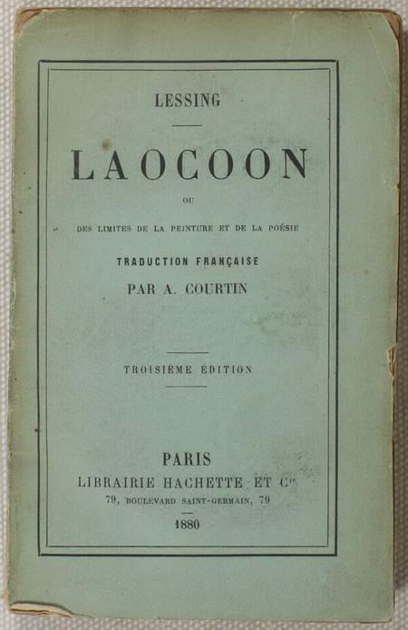 LESSING. Laocoon, ou des limites de la peinture et de la poésie. Traduction française par A. Courtin