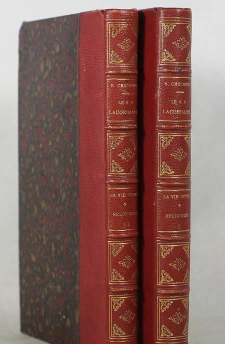 CHOCARNE (R. P. B.). Le R. P. H.-D. Lacordaire, de l'ordre des frères prêcheurs. Sa vie intime et religieuse