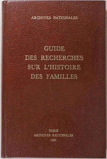 BERNARD (Gildas). Guide des recherches sur l'histoire des familles