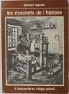 LEGENNE (Edouard). Les richochets de l'histoire à Harbonnieres, village picard