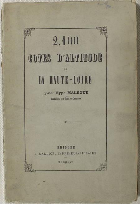 MALEGUE (Hyppolite). 2100 cotes d'altitude de la Haute-Loire