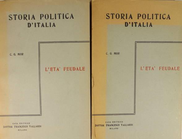 MOR (Carlo Guido). Storia politica d'Italia. L'eta' feudale