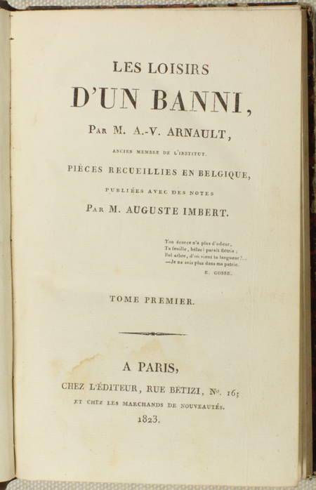 ARNAULT Les loisirs d'un banni, par A.-V. Arnault, ancien membre de Pièces 1823 - Photo 1 - livre rare