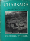 WHEELER (Mortimer). Charsada. A metropolis of the noth-west frontier. Being a report on the excavations of 1958