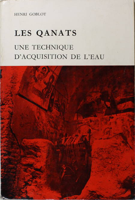 GOBLOT - Les qanats - Un e technique d'acquisition de l'eau - 1979 - Photo 0 - livre de bibliophilie