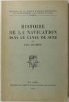 REYMOND (paul). Histoire de la navigation dans le canal de Suez