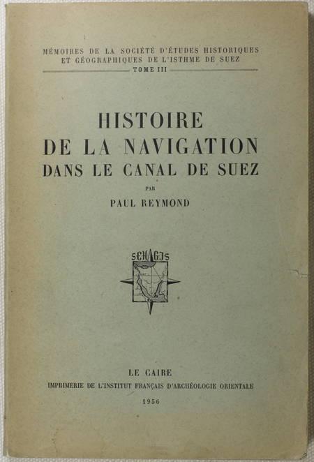 [Egypte] REYMOND - Histoire de la navigation dans le canal de Suez - 1956 - Photo 0 - livre d'occasion