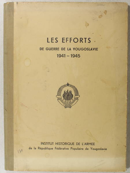 Les efforts de guerre de la Yougoslavie - 1941-1945 - Cartes en couleurs - Photo 1 - livre de collection