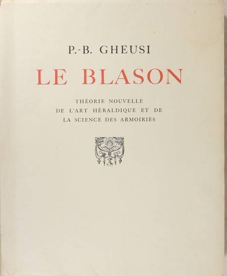 GHEUSI - Le blason, art héraldique et science des armoiries 1933 - 1/25 hollande - Photo 0 - livre de bibliophilie
