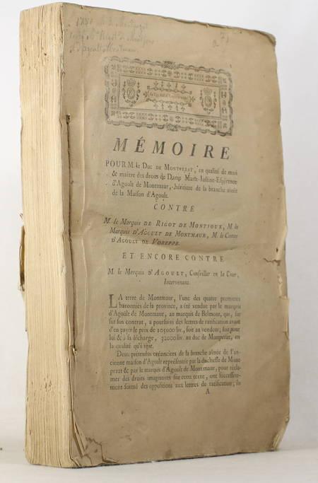 . Mémoire pour M. le duc de Montpezat, en qualité de mari et maître des droits de Dame Marie-Justine-Espérance d'Agoult de Montmaur, héritière de la branche aînée de la maison d'Agoult, contre M. le marquis de Rigot de Montjoux, M. le marquis d'Agoult de Montmaur, M. le comte d'Agoult de Voreppe