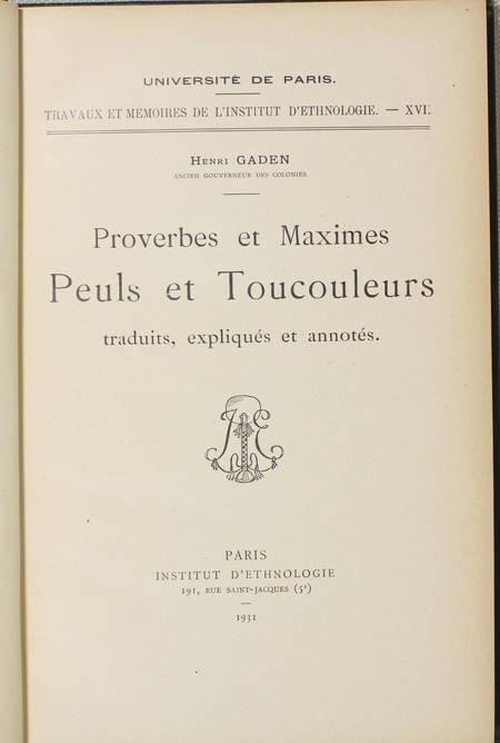 GADEN (Henri). Proverbes et maximes peuls et toutcouleurs, traduits, expliqués et annotés, livre rare du XXe siècle