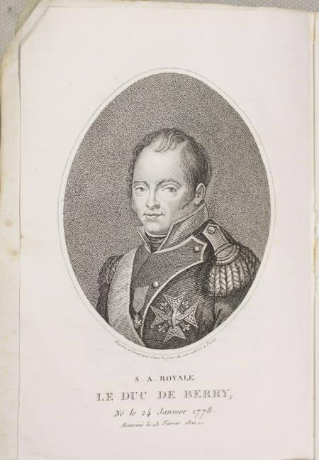 DELANDINE de SAINT-ESPRIT. Vie de S. A. R. Chales-Ferdinand d'Artois, duc de Berry