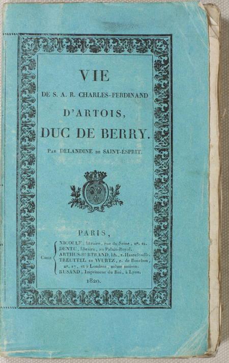 DELANDINE - Vie de S. A. R. Chales-Ferdinand d'Artois, duc de Berry - 1820 - Photo 1 - livre d'occasion