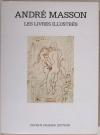 SAPHIRE (Lawrence) et CRAMER (Patrick). André Masson. Catalogue raisonné des livres illustrés