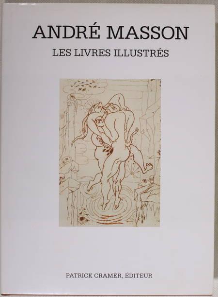SAPHIRE (Lawrence) et CRAMER (Patrick). André Masson. Catalogue raisonné des livres illustrés, livre rare du XXe siècle