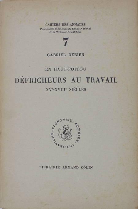 DEBIEN (Gabriel). En Haut-Poitou. Les défricheurs au travail, XVe-XVIIIe siècles, livre rare du XXe siècle
