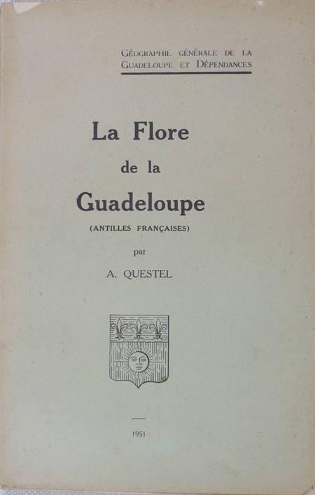 QUESTEL (A.). La flore de la Guadeloupe (Antilles françaises), livre rare du XXe siècle