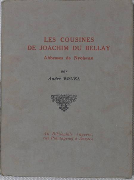 BRUEL - Les cousines de Joachim du Bellay, abesses de Nyoiseau - 1935 - Photo 1 - livre de bibliophilie