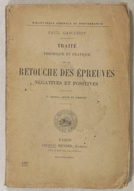 GANICHOT (Paul). Traité théorique et pratique de la retouche des épreuves négatives et positives, livre rare du XXe siècle