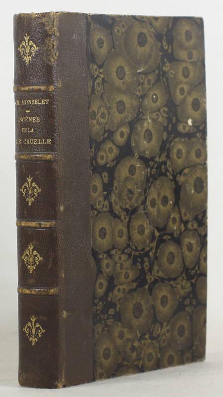 MONSELET (Charles). Scènes de la vie cruelle, livre rare du XIXe siècle