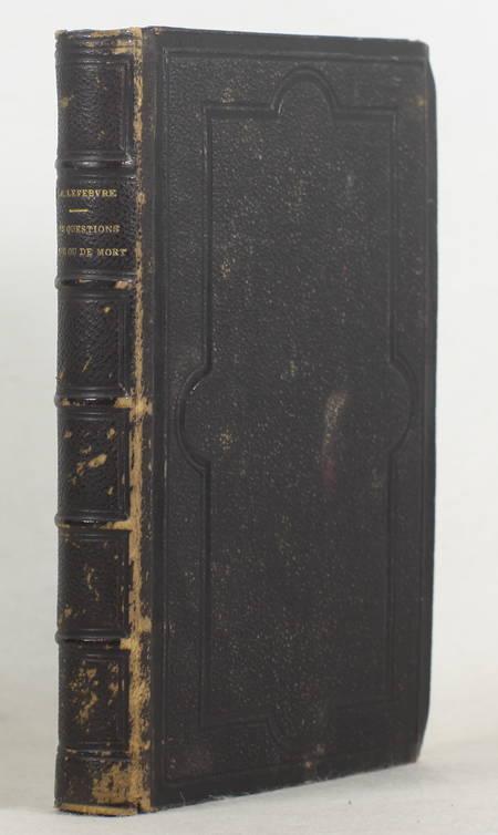 LEFEBVRE (R. P.). Les questions de vie ou de mort, livre rare du XIXe siècle