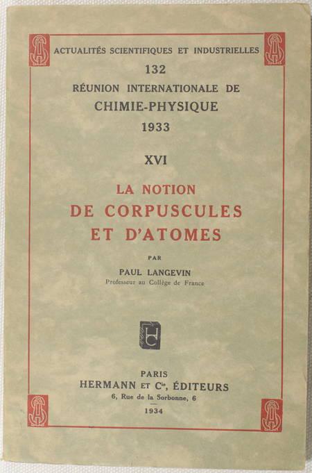 [Chimie] Paul LANGEVIN - La notion de corpuscules et d'atomes - 1934 - Photo 0 - livre de collection