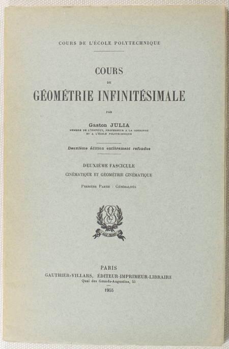 JULIA (Gaston). Cours de géométrie infinitésimale. Deuxième fascicule : Cinématique et géométrie cinématique : généralités