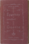 LE PAGE (Louis). Epernay pendant la guerre