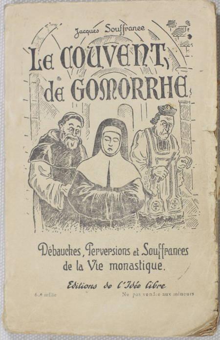 SOUFFRANCE (Jacques). Le couvent de Gomorrhe. Débauches, perversions et souffrances de la vie monastique
