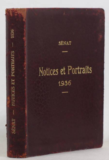 Sénat - Notices et portraits - 1936 - Portrait de tous les sénateurs - Photo 1, livre rare du XXe siècle