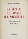 FREDERIX (Pierre). Un siècle de chasse aux nouvelles. De l'agende d'information Havas à l'agence France-Presse. 1835-1957