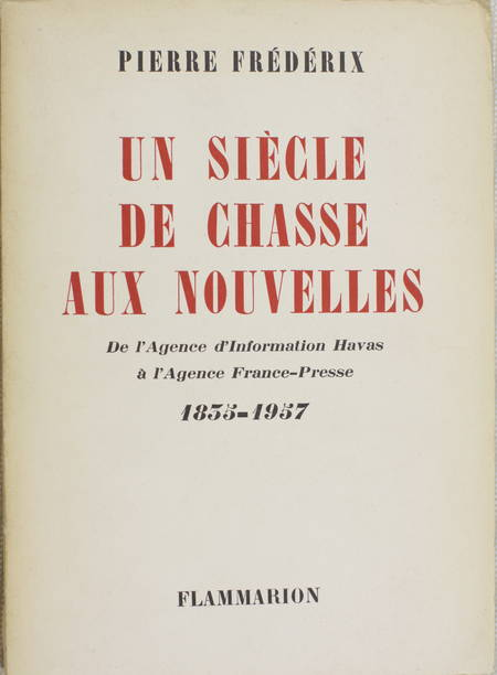 [Journalisme] FREDERIX De l'agende Havas à l'agence France-Presse - 1835-1957 - Photo 0 - livre de collection