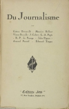 BERNOVILLE (Gaëtan), BRILLAUT (Maurice), BUCAILLE (Victor), CALVET (J.), PAGES (L.-A.), DU PASSAGE (R. P.), PIGASSE (Jules), PRAVIEL (Armand) et TROGAN (Edouard). Du journalisme