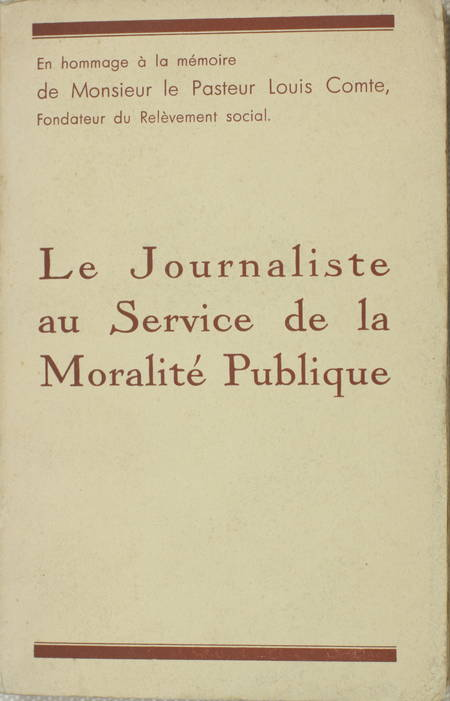 COMTE (Louis). Le journaliste au service de la moralité publique, livre rare du XXe siècle