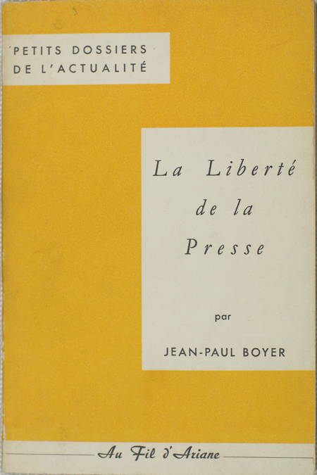 Jean Paul BOYER - La liberté de la presse - 1963 - Photo 0 - livre de collection