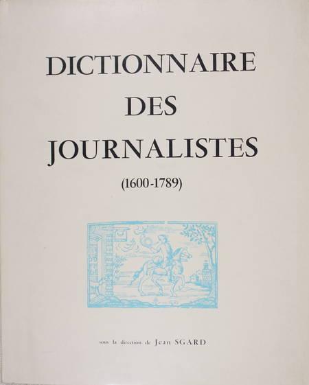 SGARD (Jean, sous la direction de). Dictionnaire des journalistes (1600-1789)